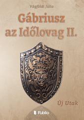 Gábriusz az Időlovag II.