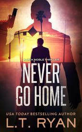 Never Go Home (Jack Noble #7)