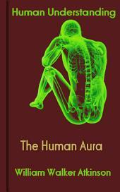 The Human Aura: Human Understanding