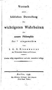 Versuch einer faßlichen Darstellung der ... Wahrheiten der neuern Philosophie ...