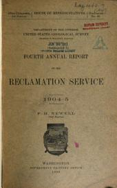 Annual report of the Reclamation Service: Volume 4, Parts 1904-1905