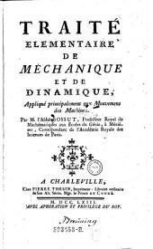 Traité élémentaire de méchanique et de dinamique, appliqué principalement aux mouvemens des machines