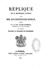 Réplique... pour MM. les princes de Rohan contre S.A.R Mgr le duc d'Aumale... et Mme la Baronne de Feuchères