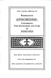 Boerhaave's Aphorisms: Concerning the Knowledge and Cure of Diseases