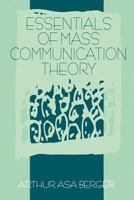 Essentials of Mass Communication Theory