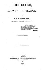 Works in Baudry's Edition: Richelieu : A Tale of France, Volume 11