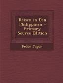 Reisen in Den Philippinen   Primary Source Edition PDF