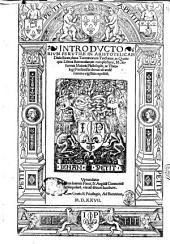 Introductorium perutile in Aristotelicam dialecticen, duos terminorum tractatus, ac quinque libros summularum complectens, M. Iohannis Majoris ... denuo ab eodem summa vigilantia repositum