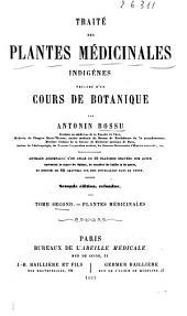 Traitè des plantes mèdicinales indigènes prècèdè d'un cours de botanique par Antonin Bossu: Plantes medicinales, Volume2