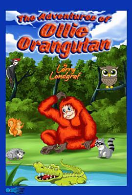 The Adventures of Ollie Orangutan