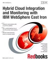 Hybrid Cloud Integration and Monitoring with IBM WebSphere Cast Iron
