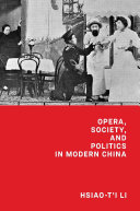 Opera, Society, and Politics in Modern China