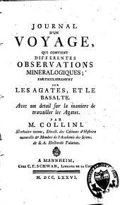 Journal d'un voyage, qui contient différentes observations minéralogiques: particulièrement sur les agathes et le basalte