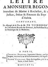 Lettre à Monsieur Begon ... contenant un abrégé de la vie de M. de Tournefort, etc