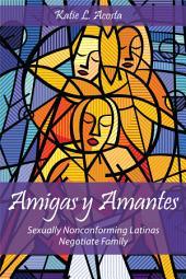 Amigas y Amantes: Sexually Nonconforming Latinas Negotiate Family