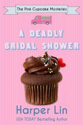 A Deadly Bridal Shower: A Pink Cupcake Mystery Book 2