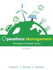 Operations Management: Processes and Supply Chains, Edition 10