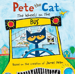 Pete the Cat  The Wheels on the Bus Book