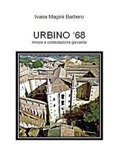 URBINO '68 - Amore e contestazione giovanile