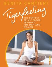 Tigerfeeling: The perfect pelvic floor training for men and women