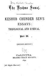 Keshub Chunder Sen's Essays: Theological and Ethical, Volume 2