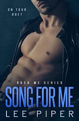 Song for Me  An Enemies to Lovers Rock Star Romance