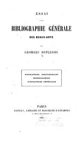 Essai de bibliographie contenant l'indication des ouvrages relatifs à l'histoire de la gravure et des graveurs