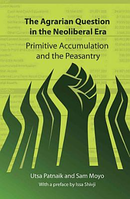 The Agrarian Question in the Neoliberal Era PDF