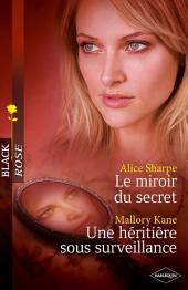 Le miroir du secret - Une héritière sous surveillance