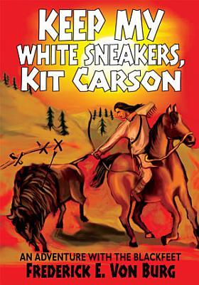 Keep My White Sneakers  Kit Carson