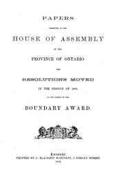 Papers Presented and Resolutions Moved in the Session of 1882 on the Subject on the Boundary Award