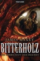 Bitterholz: Die Herrschaft der Drachen