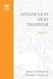 Advances in Heat Transfer: Volume 23