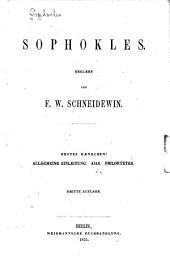 Sophokles: Allgemeine einleitung. Aias. Philoktetes. 3. Aufl. 1855