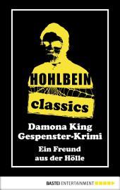 Hohlbein Classics - Ein Freund aus der Hölle: Ein Gespenster-Krimi