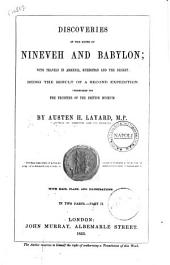 Discoveries in the Ruins of Nineveh and Babylon with Travels in Armenia, Kurdistan and the Desert, Being the Result of a Second Expedition Undertaken for the Trustees of the British Museum By Austen H. Layard: Volume 2