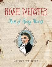 Noah Webster: Man of Many Words