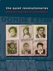 The Quiet Revolutionaries: Seeking Justice in Guatemala
