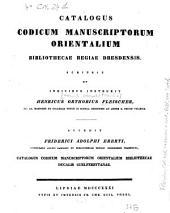 Catalogus Codicum Manuscriptorum Orientalium Bibliothecae Regiae Dresdensis: accedit Friderici Adolphi Eberti Catalogus codicum manuscriptorum orientalium Bibliothecae Ducalis Guelferbytanae