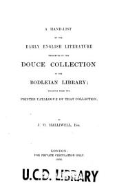 A hand-list of the early English literature preserved in the Douce collection in the Bodleian library