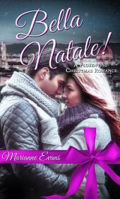 Bella Natale!: A Florentine Christmas Romance