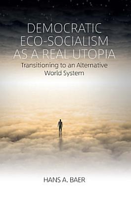 Democratic Eco Socialism as a Real Utopia PDF