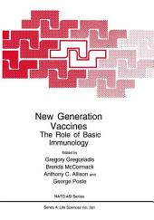 New Generation Vaccines: The Role of Basic Immunology