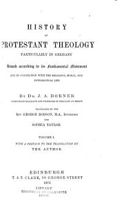 History of Protestant Theology: Tr. by the Rev. George Robson and Sophia Taylor. With a Preface to the Translation by the Author, Volume 1