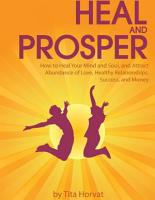 Heal and Prosper  How to Heal Your Mind and Soul  and Attract Abundance of Love  Healthy Relationships  Success  and Money PDF