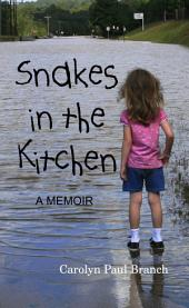 Snakes in the Kitchen: A Memoir