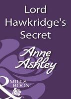Lord Hawkridge s Secret  Mills   Boon Historical  PDF
