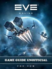 Eve Online Unofficial Tips Tricks and Walkthroughs