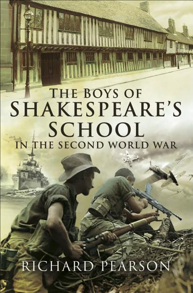 The Boys Of Shakespeares School In The Second World War