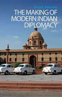The Making of Modern Indian Diplomacy PDF